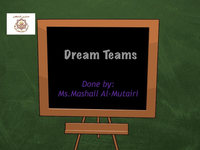Dream Teams  by meeesh almutairi