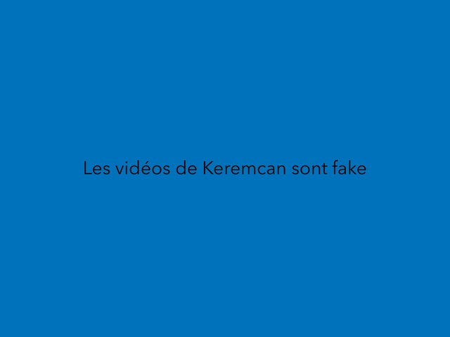 LES VIDÉOS DE KEREMCAN SONT FAKE ( Explications) by moussa