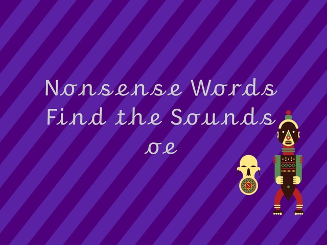 Nonsense Words Find the Sound oe by TinyTap creator