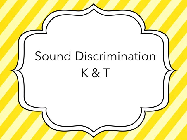 Sound Discrimination K & T by Whitney Shannon