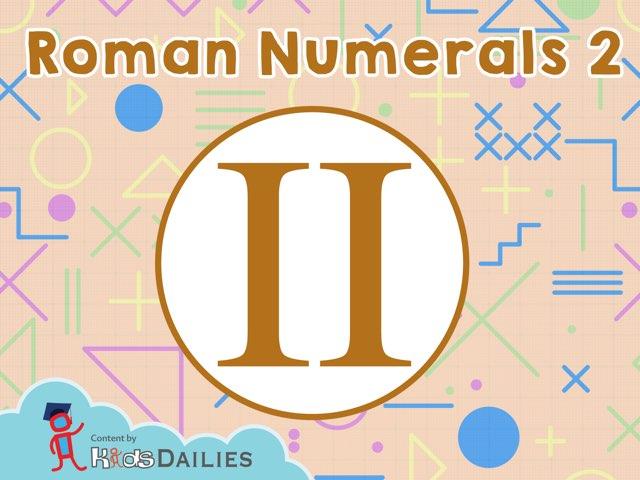 Romans Numerals II by Kids Dailies