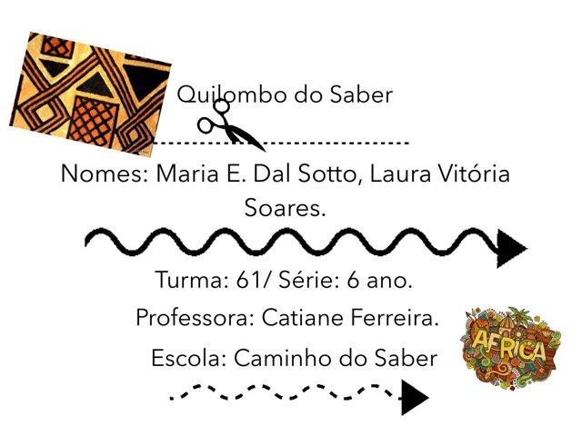 Nomes: Maria E. Dal Sotto, Laura Soares E Emanuelle Eitutite. by Rede Caminho do Saber