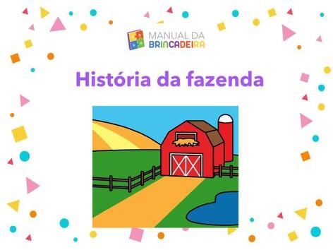 História da Fazenda - Manual Da Brincadeira by Manual Da Brincadeira Miryam Pelosi