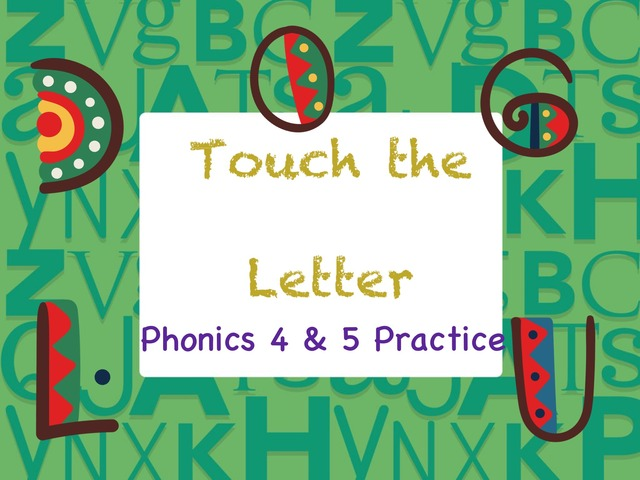 Touch The Letter Phonics 4 & 5 by Tony Bacon