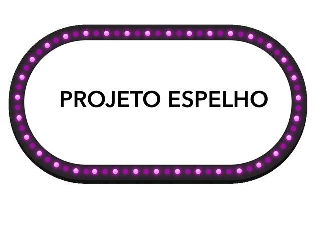 PROJETO ESPELHO G3 C - CEB Comecinho de Vida by CEB CEB