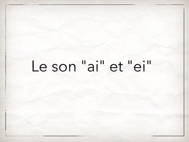 Le Son 'ai' et 'ei' by Laura Robin