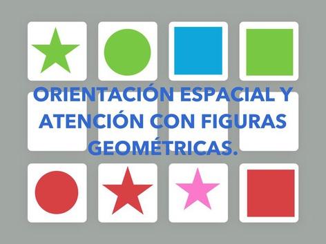ORIENTACIÓN ESPACIAL Y ATENCIÓN CON FIGURAS GEOMÉTRICAS. by Jose Sanchez Ureña