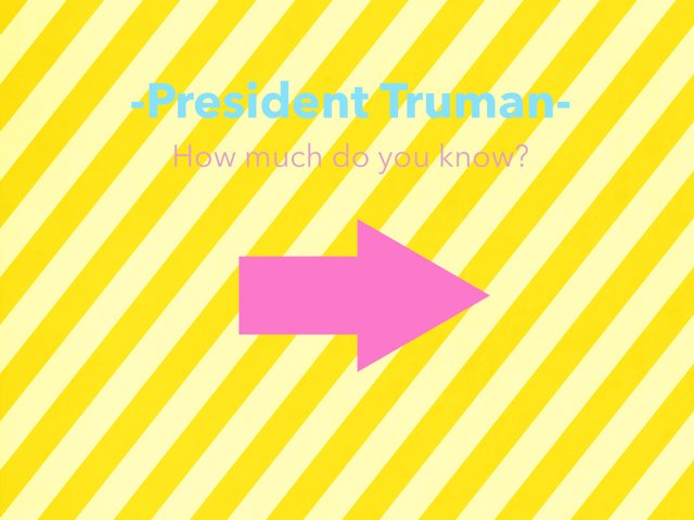 President Truman- How Much Do You Know? by Colette Travers