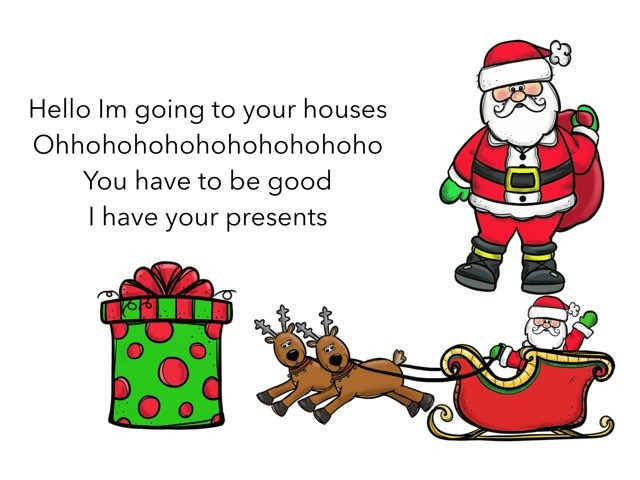Im going to your houses Im Santa claus by Liam Robbins