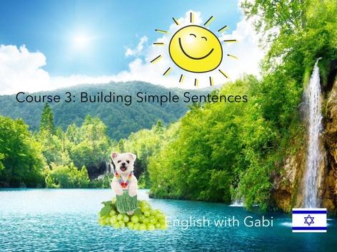 Course 3: Building Simple Sentences by English with Gabi אנגלית עם גבי