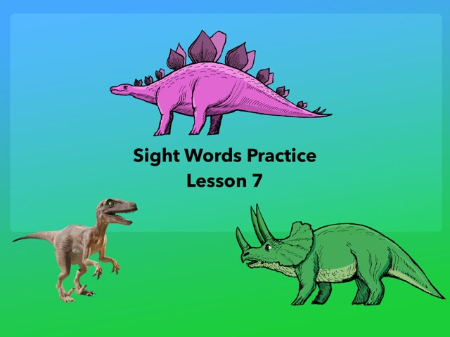 Sight Words practice Lesson 7 by Renee fletcher
