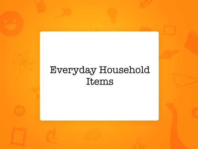 Everyday Household Items by Whitney Shannon