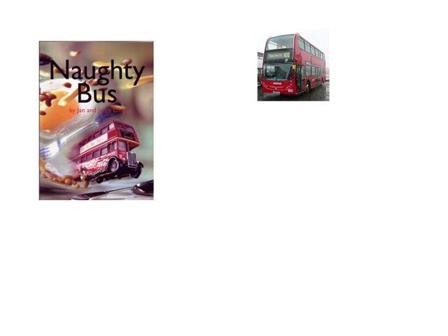 Naughty Bus  by Judy Martin