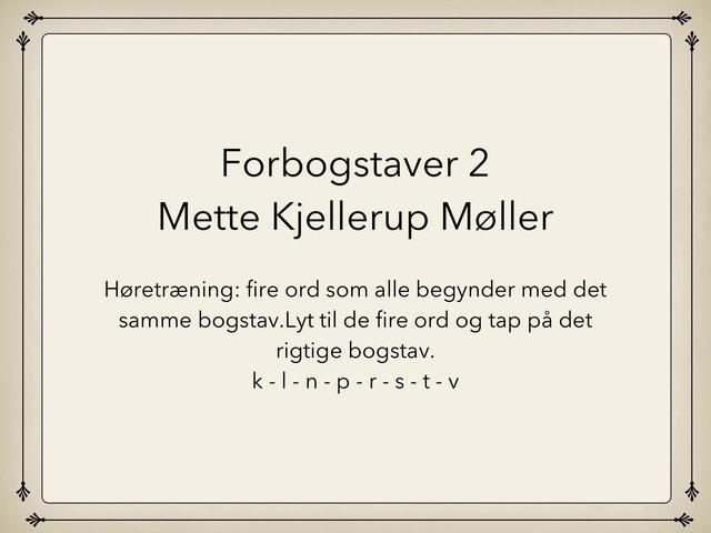 Forbogstaver 2 by Mette Kjellerup Møller