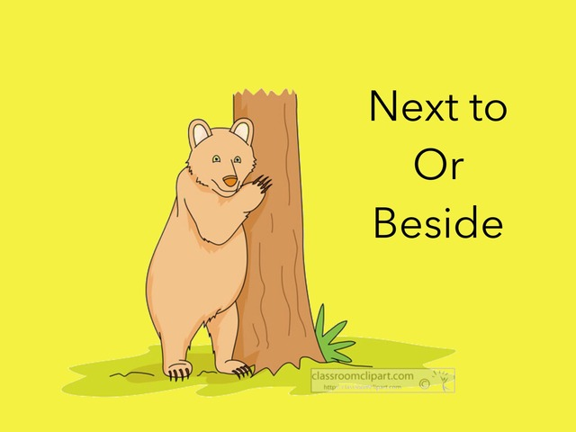 Prepositions: Next To or Beside by Carol Smith