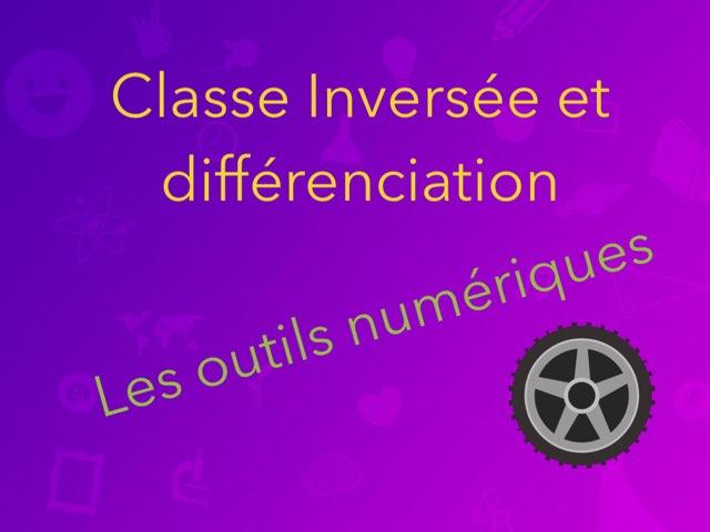 Les Outils Numériques De La Classe Inversée by Teacher Santa