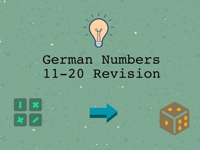 German Numbers 11-20 Revision  by Josh Dobos