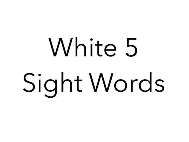 White 5 Sight Words. No 50 by Sonia Landers