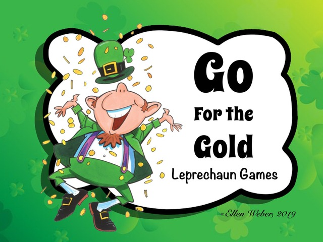 Go For The Gold Leprechaun Games by Ellen Weber