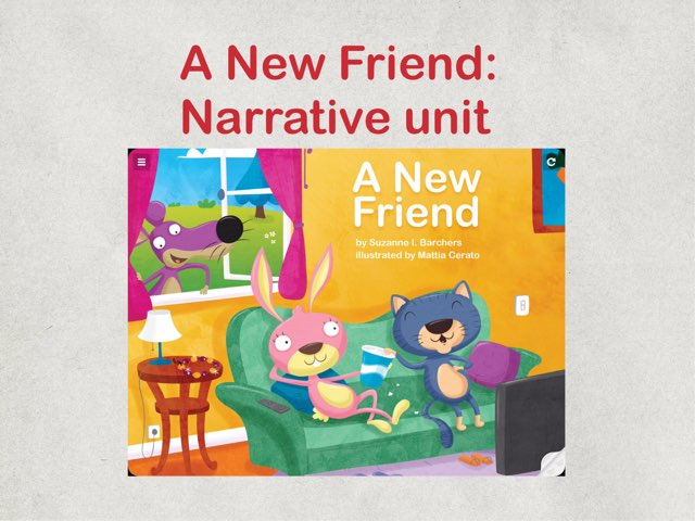 A New Friend Narrative Unit  by Mary Huckabee