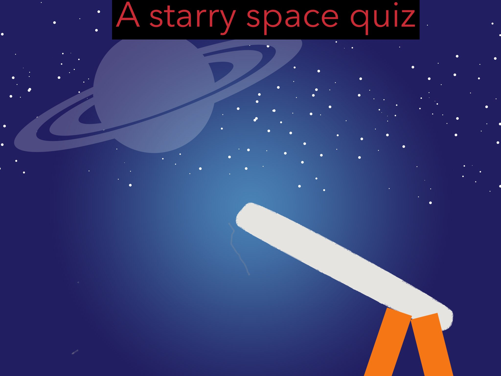 Play A Starry Space Quiz by Thomas Weinberg - on TinyTap