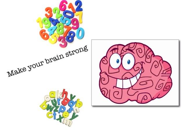 A Strong Brain  by Karlie Drounett