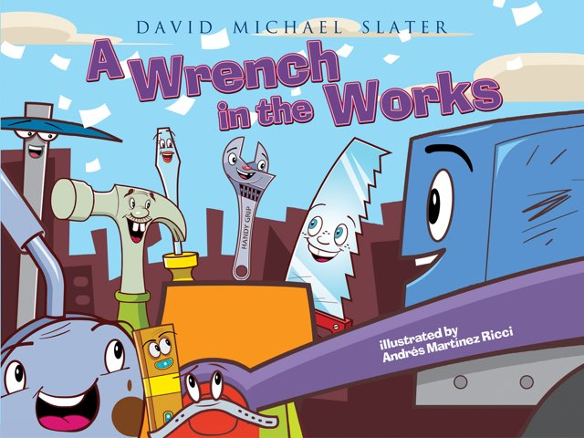 A Wrench in the Works by David Michael Slater