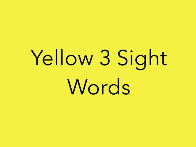 Yellow 3 Sight Words. No 21 by Sonia Landers