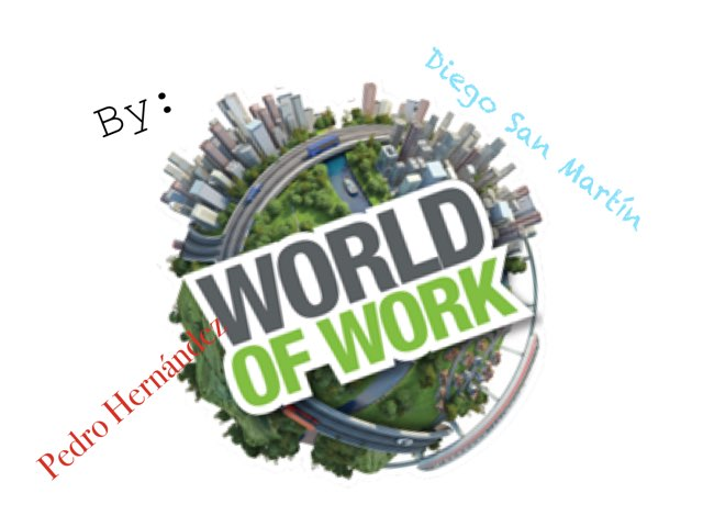The world of work  by Pedro Hernández Alonso