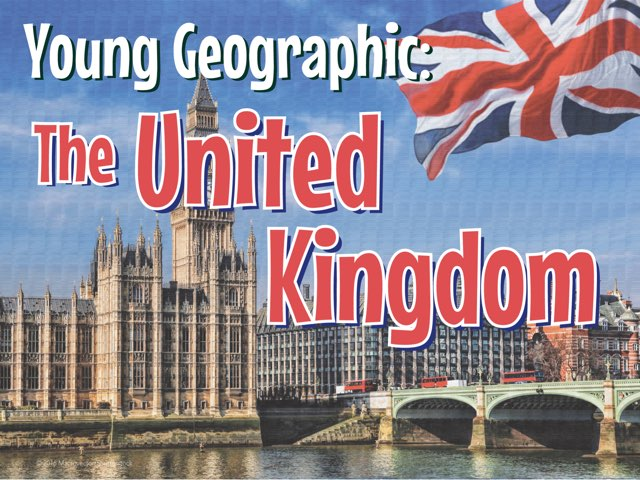 Young Geographic: The United Kingdom by Young Geographic