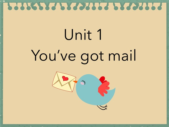 Unit 1 You've got Mail by Abeer Alghamdi
