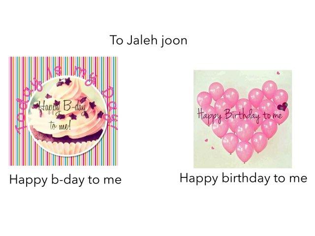 Happy Birthday Jaleh Joon by Jaleh Kan