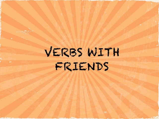 Verbs With Friends by Melissa Winn
