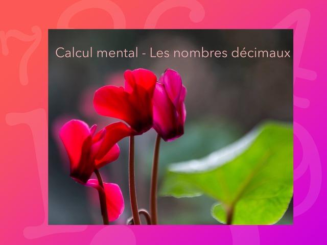 Calcul mental- Les nombres décimaux  by Simona Carmen Anescu