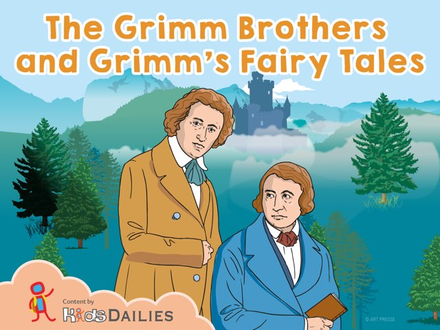 The Grimm Brothers and Grimm's Fairy Tales by Kids Dailies
