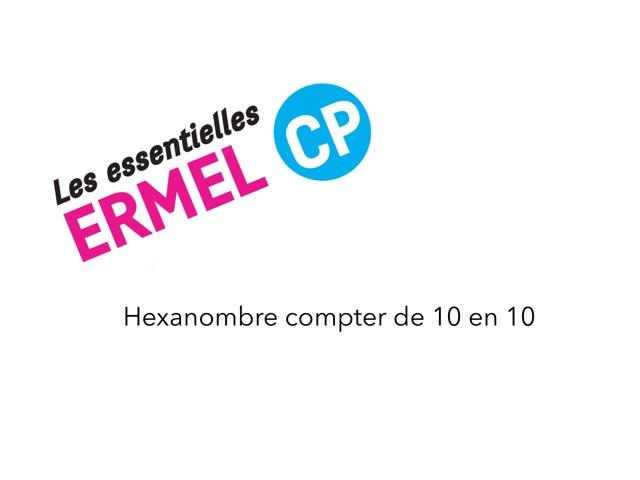 Hexanombre De 10 En 10 - ERMEL Les Essentielles CP Et Ce1 by Fabien EMPRIN