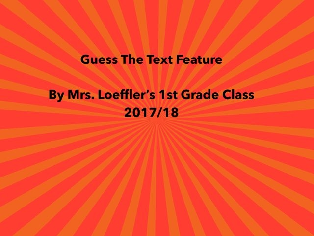 Loeffler text features by Hulstrom 1st Grade