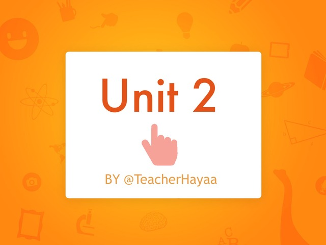 Unit 2  by Haya Althawadi