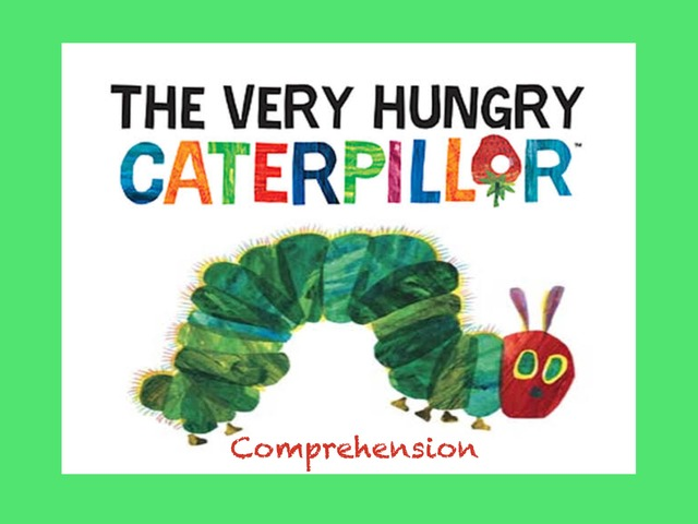 The Very Hungry Caterpillar Comprehension by Jo Sutton