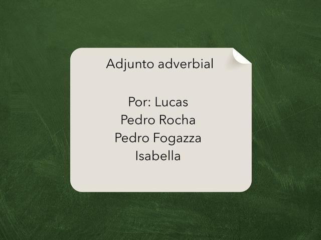 Adjunto Adverbial by Pedro Henrique Fogazza Rego