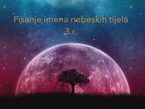 Pisanje Imena Nebeskih Tijela 3.r. by natasa delac