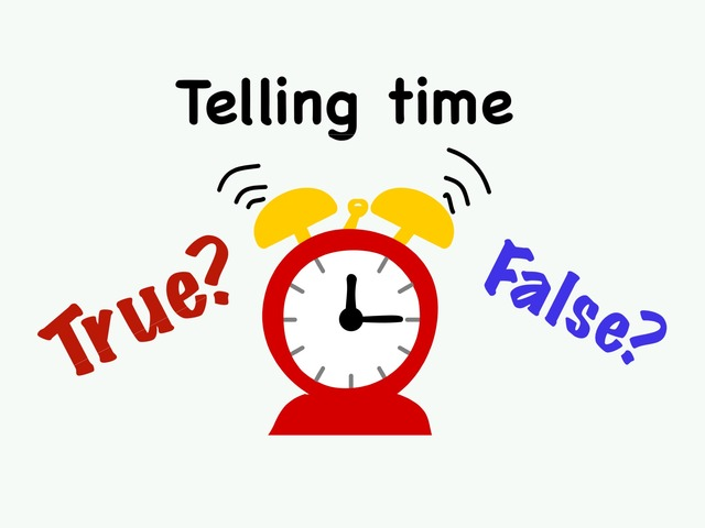 Telling Time True Or False by Mirah Rahman