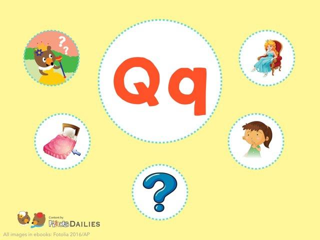 Qq  by Kids Dailies