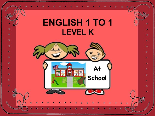 English 1to1 K At School by Ellen Weber