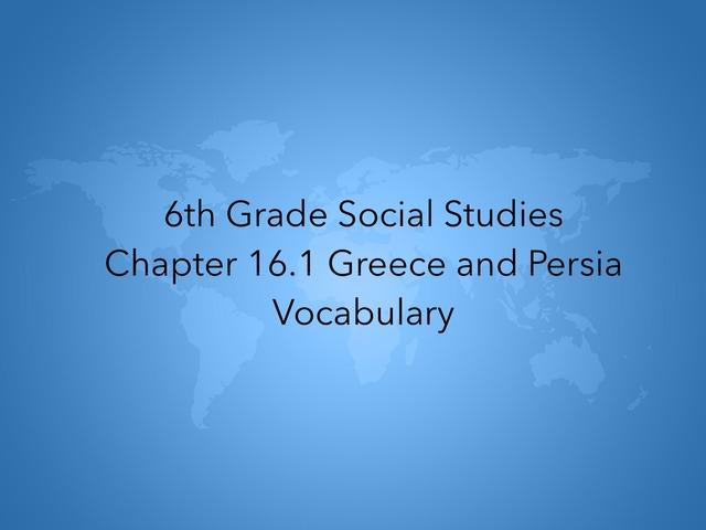 6th Grade SS 16.1 Vocabulary by Melanie Fink