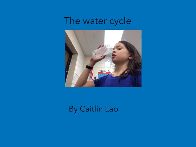 The Water Cycle by Caitlin Lao