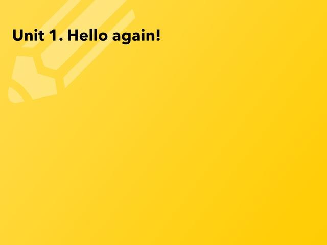 Unit 4. Hello Again! - Anglès 4t Primària. by Maite Carbó