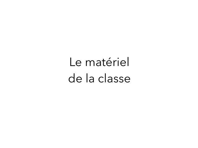 Le matériel de la classe by Nicolas Dhumez