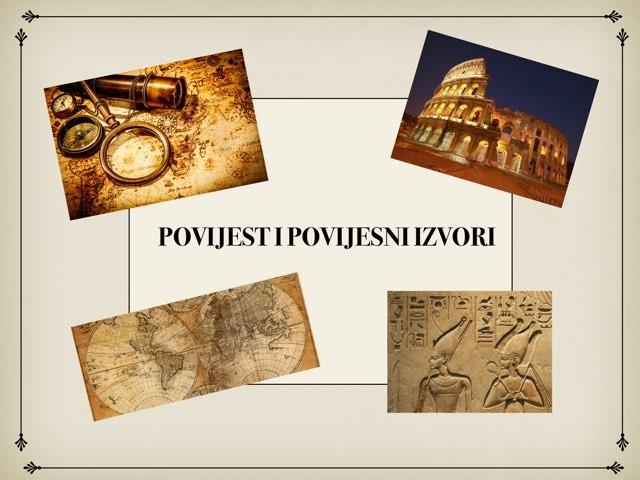 Povijest I Povijesni Izvori  by Sanja