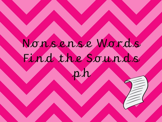 Nonsense Words Find the Sounds ph by TinyTap creator